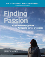 Finding Passion, new book, helps corporate professionals make life-changing career decisions.